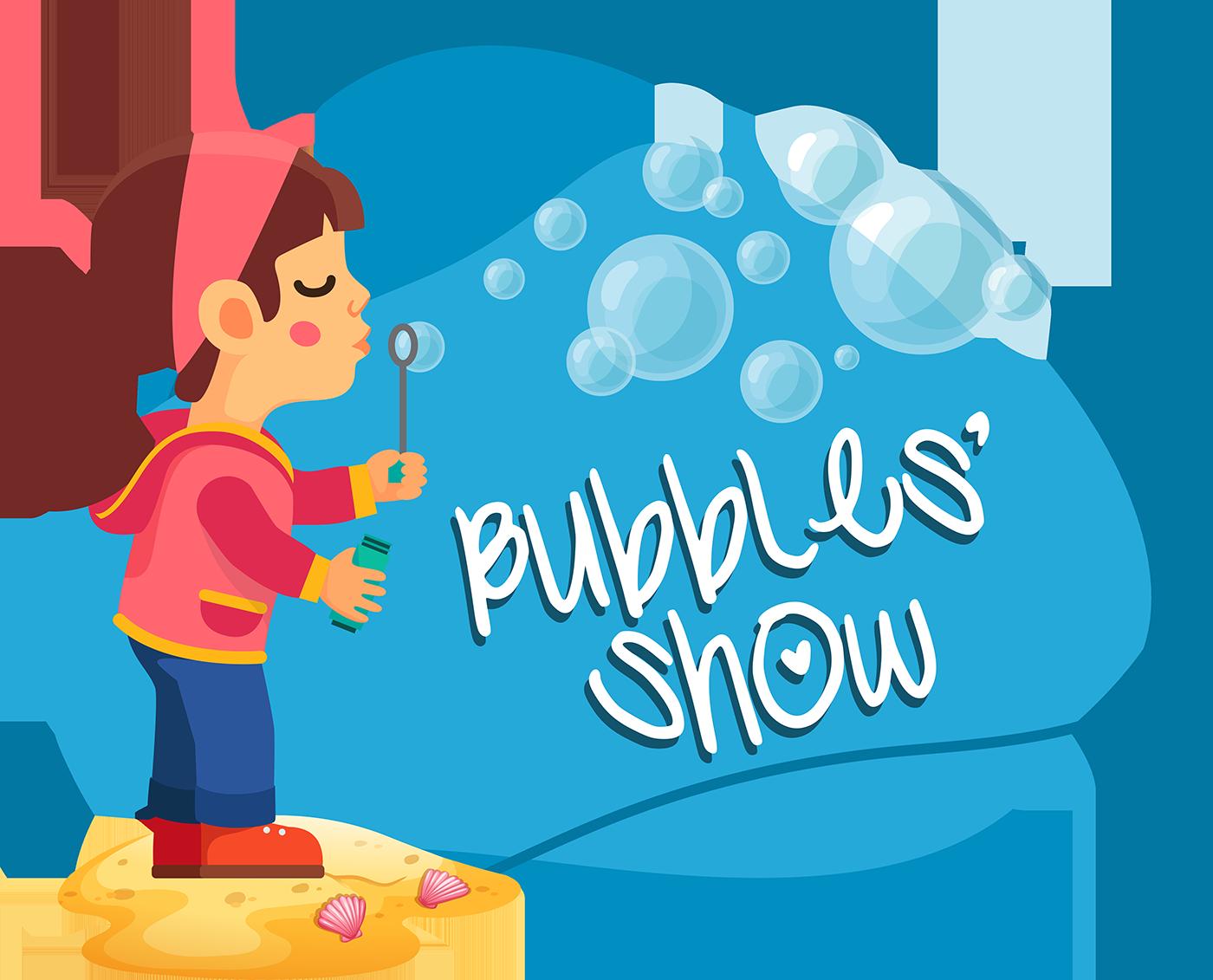 Bubbles' Show